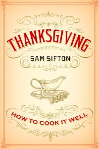 Stress-Free Thanksgiving - Thanksgiving by Sam Sifton