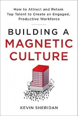 """Building a Magnetic"" Culture by Kevin Sheridan"