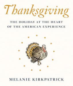Share a Thanksgiving Turkey Gift! Melanie Kirkpatrick explains the history behind America's oldest tradition.