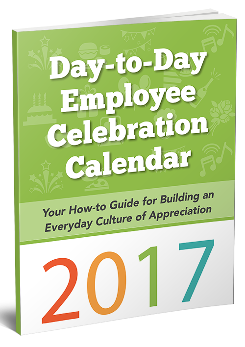 Download your 2017 Day-to-Day Employee Appreciation Calendar Now!