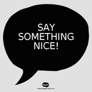 "Spread workplace gratitude today! It's ""Say Something Nice Day""!"