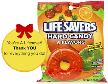 "The perfect employee thank you idea - LifeSavers® Hard Candies with a ""You're a Lifesaver"" thank you card."