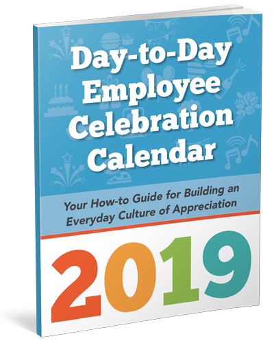 Download your free copy of our 2019 Employee Appreciation Calendar and share with collegues!