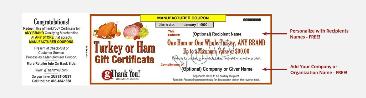 A gThankYou! Turkey Or Ham Gift Certificate can be personalized with recipient and giver names – all for free!